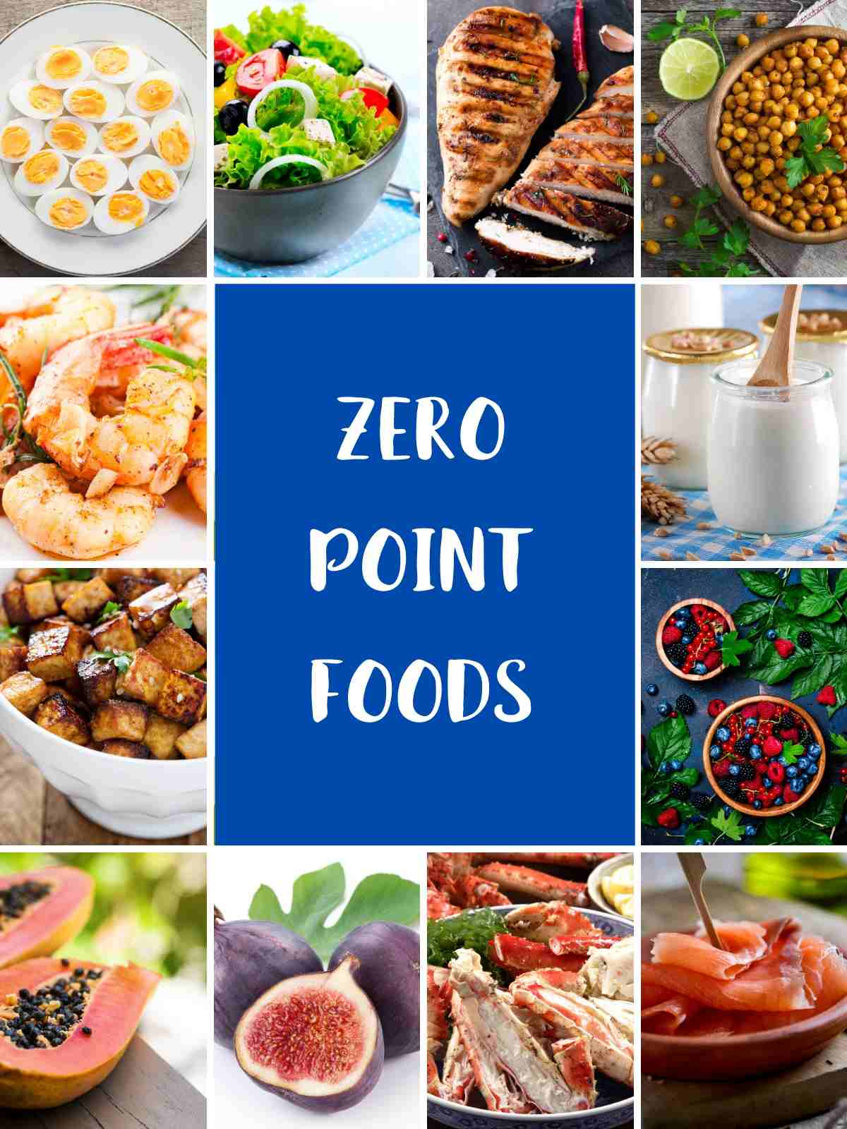Pictures of foods that are zero smartpoints on WW blue plan, including eggs, salad, chicken breast, chickpeas, shrimp, yogurt.