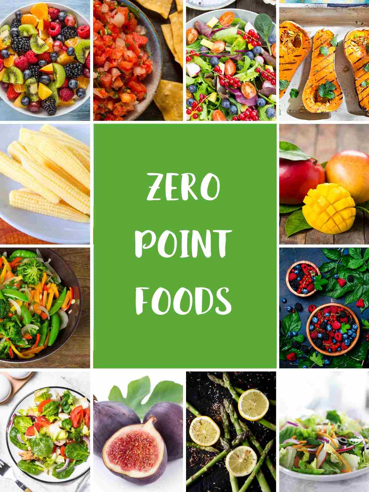A collage of 12 pictures of foods that are zero points on the WW Green plan including fruits and vegetables.