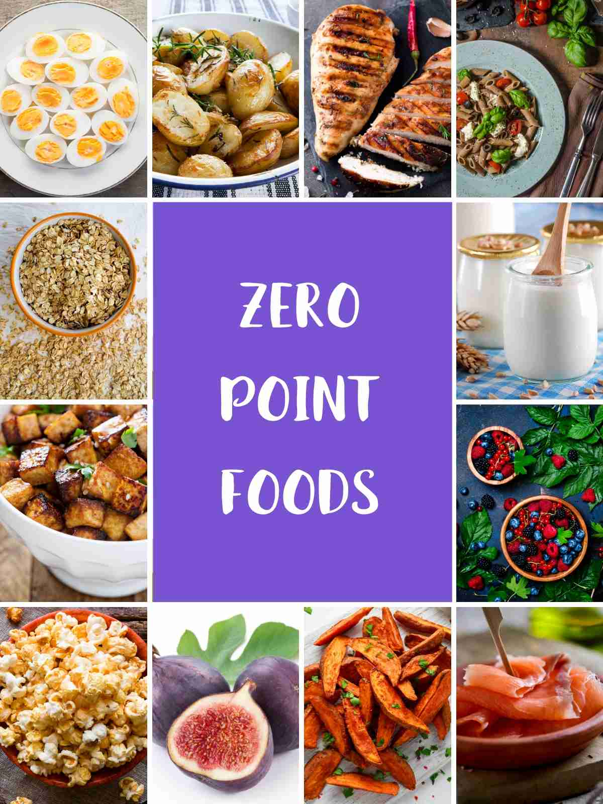 A collage of picture of food that are zero smartpoints on the Purple plan including potatoes, sweet potatoes, chicken, eggs and oats.
