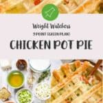 A collage of pictures of Chicken Pot Pie with text overlay stating 7 Points Green plan