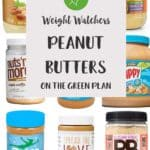 A collage of 9 jars of peanut butter with a text overlay stating Weight Watchers Peanut Butters on the Green plan