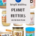 9 jars of peanut butter in a collage with a text overlaying stating Weight Watchers Peanut Butters on the Blue Plan.