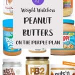 9 tubs of peanut butter with a text overlay stating Weight Watchers Peanut Butters on the Purple plan.