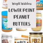 8 jars of peanut butter with a text overlay stating Weight Watchers Lower Point Peanut Butters.