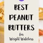 A jar of peanut butter on a white table with a text overlay stating Best Peanut Butters for Weight Watchers.