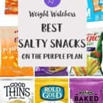 A collage of different low point salty snacks with text overlay stating Weight Watchers Best Salty snacks on the Purple plan.